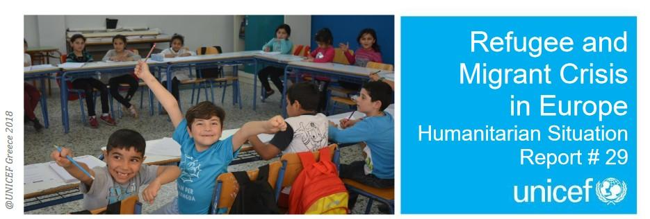 UNICEF - Refugee and Migrant Crisis in Europe Humanitarian Situation Report #29